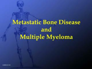 Metastatic Bone Disease  and  Multiple Myeloma