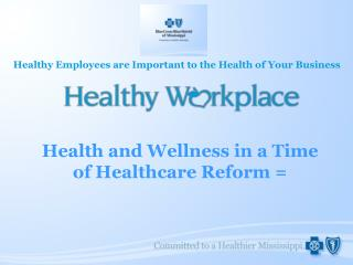 Health and Wellness in a Time of Healthcare Reform =