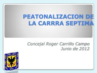 PEATONALIZACION DE LA CARRRA SEPTIMA