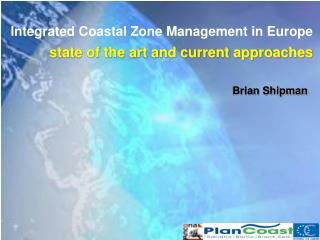 Integrated Coastal Zone Management in Europe state of the art and current approaches