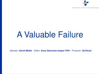 A Valuable Failure
