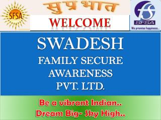 SWADESH  FAMILY SECURE  AWARENESS PVT. LTD.