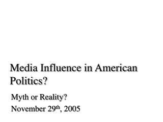 Media Influence in American Politics?
