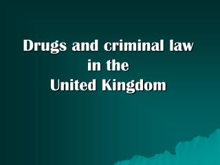 Drugs and criminal law in  the  United Kingdom