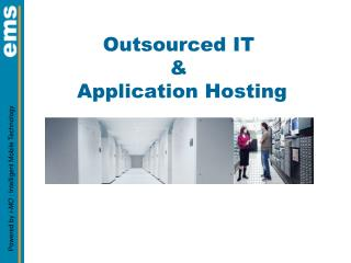 Outsourced IT  &  Application Hosting