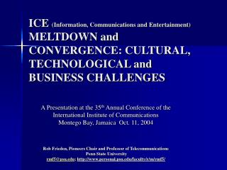 A Presentation at the 35 th  Annual Conference of the International Institute of Communications