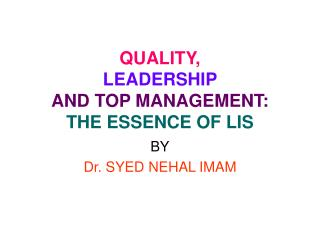QUALITY, LEADERSHIP  AND TOP MANAGEMENT: THE ESSENCE OF LIS