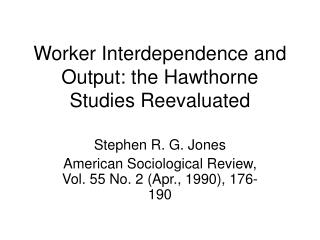 Worker Interdependence and Output: the Hawthorne Studies Reevaluated