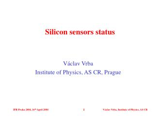 Silicon sensors status