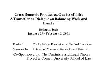 Funded by:           The Rockefeller Foundation and The Ford Foundation