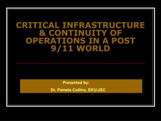 CRITICAL INFRASTRUCTURE & CONTINUITY OF OPERATIONS IN A POST 9/11 WORLD