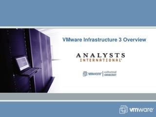 VMware Infrastructure 3 Overview