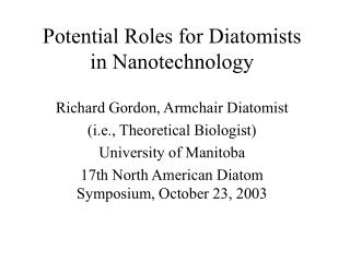 Potential Roles for Diatomists in Nanotechnology