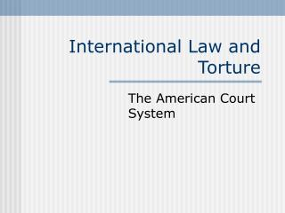 International Law and Torture