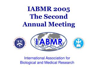 IABMR 2005  The Second Annual Meeting
