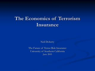 The Economics of Terrorism Insurance