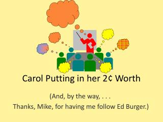 Carol Putting in her 2¢ Worth