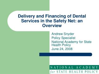 Delivery and Financing of Dental Services in the Safety Net: an Overview