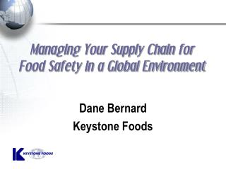 Managing Your Supply Chain for Food Safety in a Global Environment