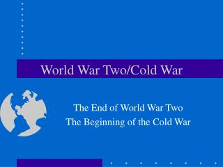World War Two/Cold War