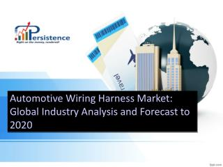 Global Automotive Wiring Harness Market Analysis to 2020