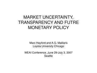 MARKET UNCERTAINTY, TRANSPARENCY AND FUTRE MONETARY POLICY
