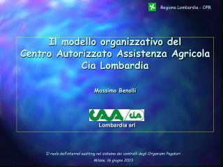 Il modello organizzativo del Centro Autorizzato Assistenza Agricola Cia Lombardia Massimo Benolli