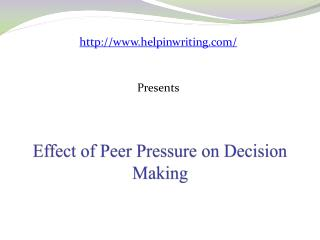 Effects of Peer Pressure in Decision Making