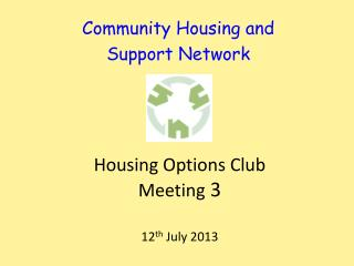 Housing Options Club Meeting  3 12 th  July 2013