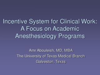 Incentive System for Clinical Work: A Focus on Academic Anesthesiology Programs