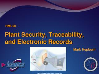 Plant Security, Traceability, and Electronic Records