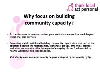 Why focus on building community capacity ?