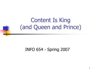 Content Is King (and Queen and Prince)