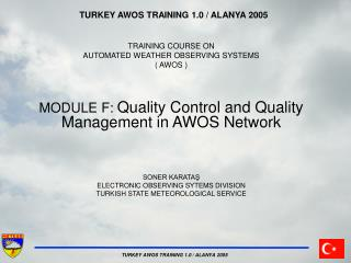 TURKEY AWOS TRAINING 1.0 / ALANYA 2005 TRAINING COURSE ON AUTOMATED WEATHER OBSERVING SYSTEMS  ( AWOS )