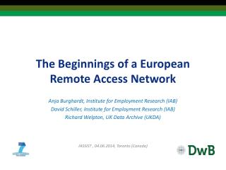 The Beginnings of a European Remote Access Network