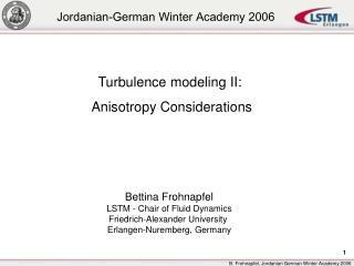 Turbulence modeling II: Anisotropy Considerations
