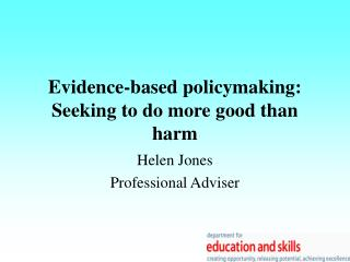 Evidence-based policymaking: Seeking to do more good than harm