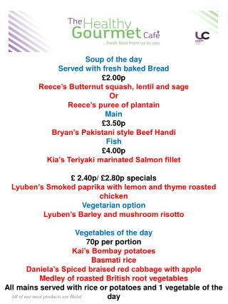 Official Opening  launch Menu Soup of the day Served with fresh baked Bread  £2.00p
