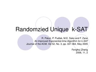 Randomzied Unique  k-SAT