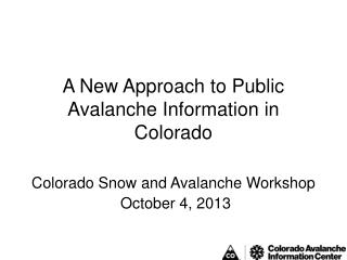 A New Approach to Public Avalanche Information in Colorado