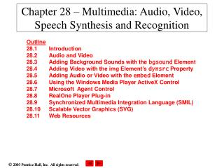 Chapter 28 – Multimedia: Audio, Video, Speech Synthesis and Recognition