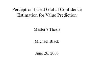 Perceptron-based Global Confidence Estimation for Value Prediction