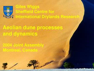 Giles Wiggs            Sheffield Centre for            International Drylands Research