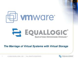 The Marriage of Virtual Systems with Virtual Storage