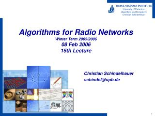 Algorithms for Radio Networks Winter Term 2005/2006 08 Feb 2006 15th Lecture