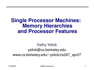 Single Processor Machines:   Memory Hierarchies and Processor Features