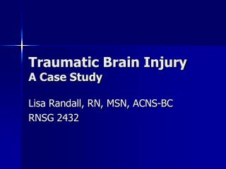 Traumatic Brain Injury A Case Study