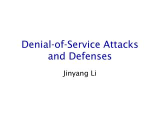 Denial-of-Service Attacks and Defenses