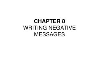 CHAPTER 8 WRITING NEGATIVE MESSAGES