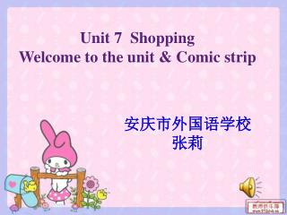 Unit 7  Shopping Welcome to the unit & Comic strip